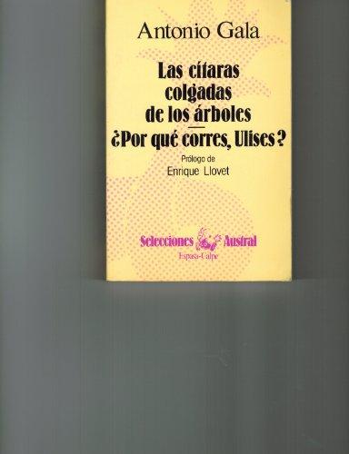 Las citaras colgadas de los arboles ;: Gala, Antonio