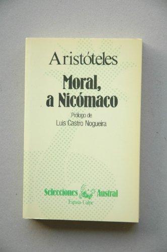 Moral, a Nicómaco. Traducción del griego por: Aristóteles