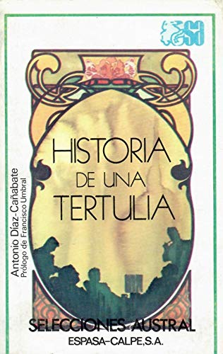 9788423920389: Historia de una tertulia (Selecciones Austral) (Spanish Edition)