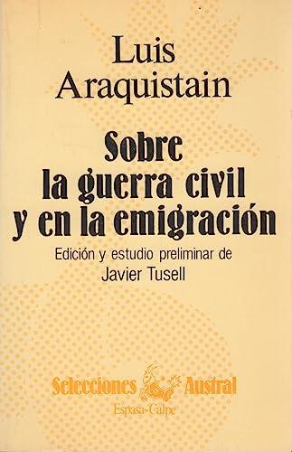 9788423921164: Sobre la guerra civil y en la emigración (Selecciones Austral) (Spanish Edition)