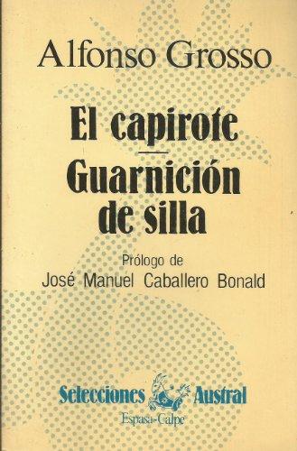 9788423921225: El capirote ; Guarnicion de silla (Selecciones Austral) (Spanish Edition)
