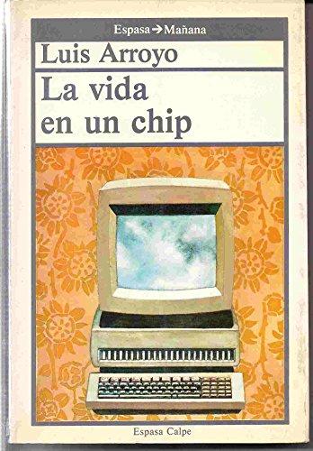 9788423924059: La vida en un chip (Espasa-mañana) (Spanish Edition)