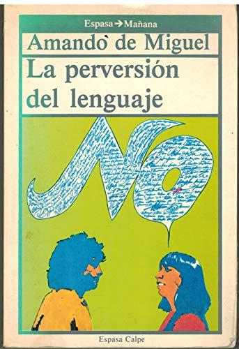 9788423924103: Perversion del lenguaje,la (Espasa mañana)