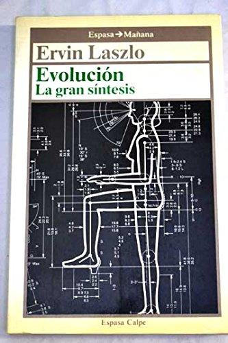 EVOLUCION. La Gran Síntesis: LASZLO, Ervin (Budapest,