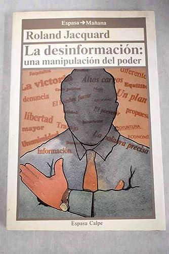 9788423924400: La desinformación: una manipulación del poder. Traducción de María Fraguas.