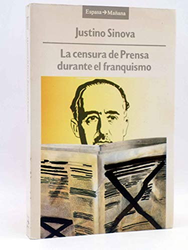 9788423924455: La censura de la prensa durante elfranquismo (1936-1951) (Espasa. Mañana)