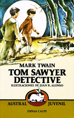 Tom Sawyer Detective (Austral Juvenil) (Spanish Edition) (9788423927050) by Mark Twain