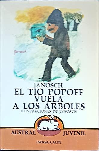 9788423927319: El Tio Popoff Vuela A Los Arboles [Austral Juvenil]