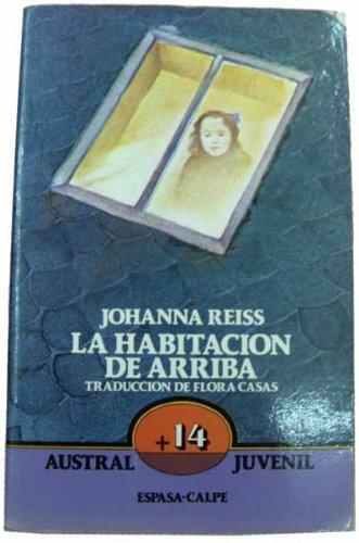 LA Habitacion De Arriba/the Upstairs Room (Spanish Edition): Reiss, Johanna