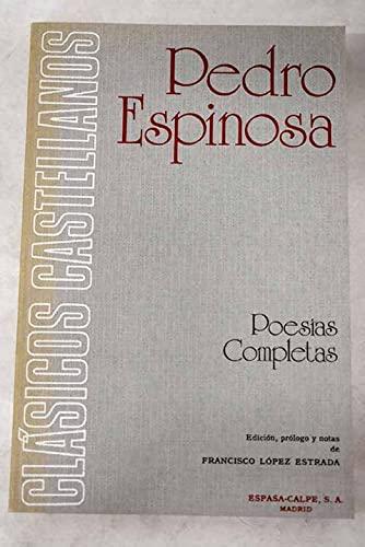 Poesias completas (Clasicos castellanos) (Spanish Edition) (8423932052) by Pedro Espinosa