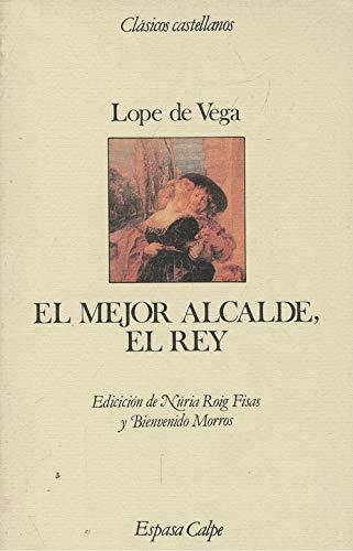 9788423938575: El mejor alcalde, el rey (Clasicos castellanos) (Spanish Edition)