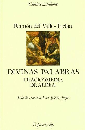 9788423938667: Divinas palabras: Tragicomedia de aldea (Clásicos castellanos) (Spanish Edition)