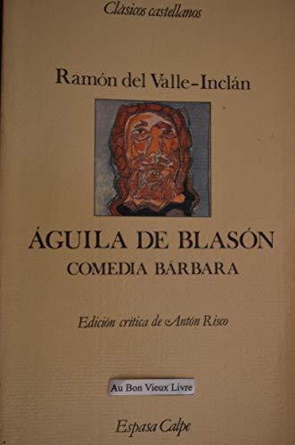 Aguila de blason: Comedia barbara (Clasicos castellanos): Valle-Inclan, Ramon del