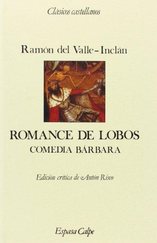 9788423938759: Romance de lobos: Comedia bárbara (Clásicos castellanos) (Spanish Edition)