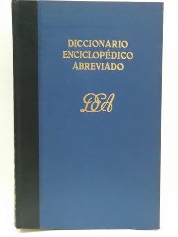 Diccionario enciclopédico abreviado. Tomo I. A -: Editorial, Equipo