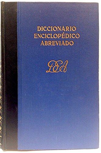 Diccionario Enciclopédico Abreviado. Versiones de la mayoria: Varios