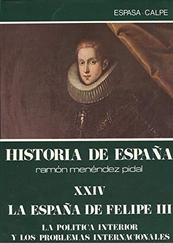 9788423948321: La España de Felipe III (historia de España : politica interior y problemas internacionales t. 24