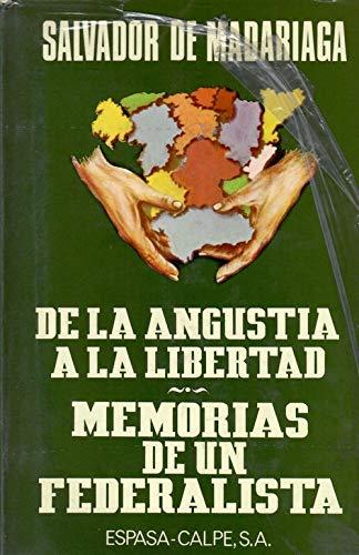 9788423949502: De la angustia a la libertad. memorias de un federalista