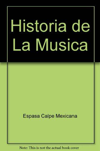 Historia de La Musica (Spanish Edition): Espasa Calpe Mexicana