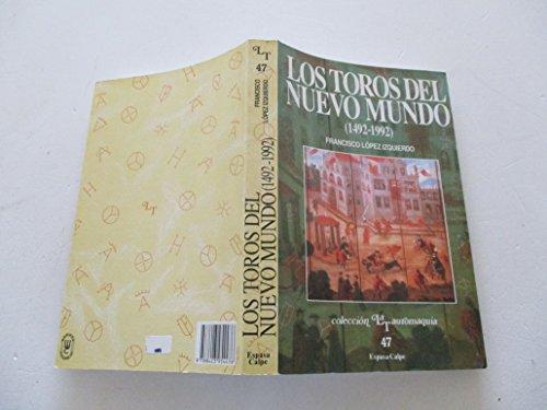 9788423954476: Los toros del nuevo mundo (1492-1992) (Colección La Tauromaquia) (Spanish Edition)
