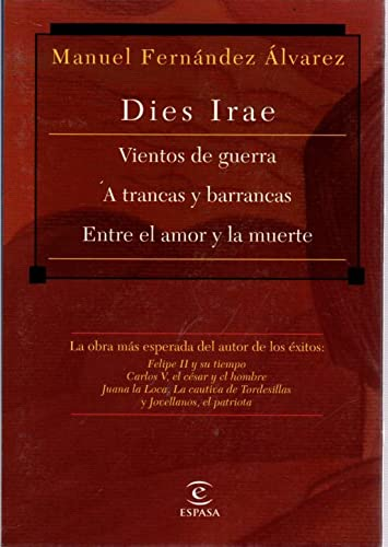 9788423956951: DIES IRAE (3 VOLS.): VIENTOS DE GUERRA, A TRANCAS Y BARRANCAS, EN TRE EL AMOR Y LA MUERTE