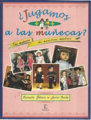 9788423956968: ¿ jugamos a las muñecas ? las muñecas de nuestras madres