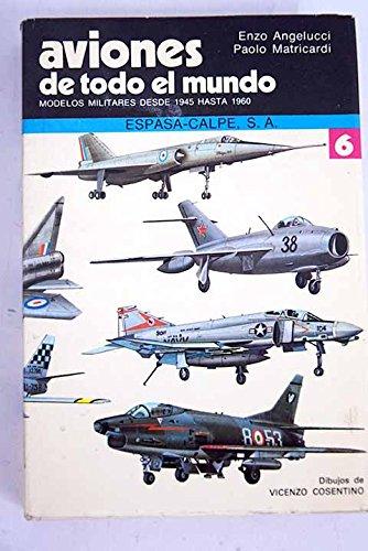 9788423957583: Aviones De Todo El Mundo, 6 / Airplanes of the World, 6: Modelos Desde 1945 Hasta 1960/Airplanes of the World : Military Models, 1945-1960