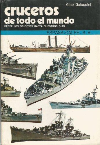 9788423957682: Cruceros De Todo El Mundo: Desde Los Origenes Hasta Nuestros Dias/Cruisers of the World : From Their Origins to the Present
