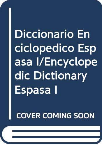 9788423959136: Diccionario Enciclopedico Espasa 1: A-Z: Con Etimologias, Sinonimos, Antonimos, Conjugacion de Todos Los Verbos Irregulares y Defectivos, Dudas del Le (Spanish Edition)