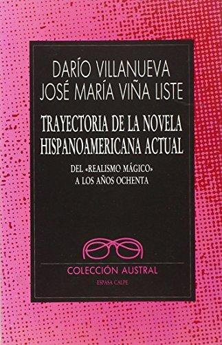 Trayectoria de la novela hispanoamericana actual. Del: Villanueva, Darío /