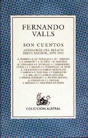 Son Cuentos: Antologia Del Relato Breve Espanol,: Fernando Valls
