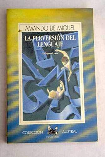 9788423973569: La perversión del lenguaje (Austral)