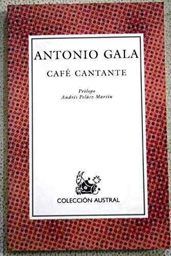 Cafe cantante: Antonio Gala
