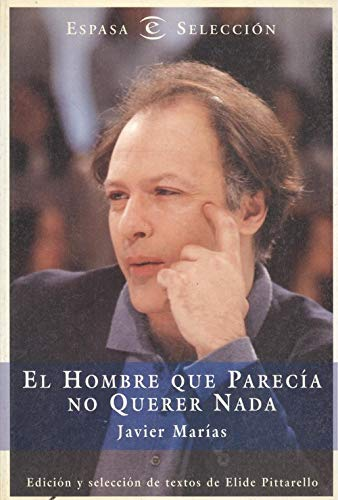 El hombre que parecía no querer nada: Javier Marías