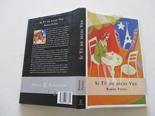 9788423976621: Si tu me dices ven (Espasa narrativa) (Spanish Edition)