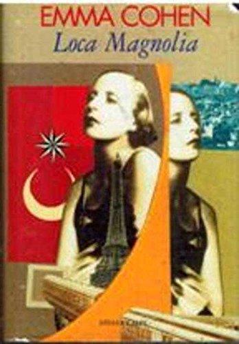 Loca magnolia (1928) (Spanish Edition): Cohen, Emma