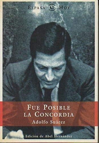 9788423977338: Fue posible la concordia (Espasa hoy) (Spanish Edition)