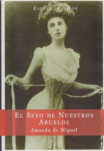 9788423977710: El Sexo de Nuestros Abuelos (Espasa Hoy) (Spanish Edition)