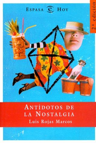 9788423977765: Antidotos de la nostalgia (Espasa Hoy)