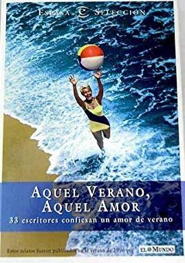 Aquel verano . 33 relatos firmados por: Jesús Ferrero, Mariano