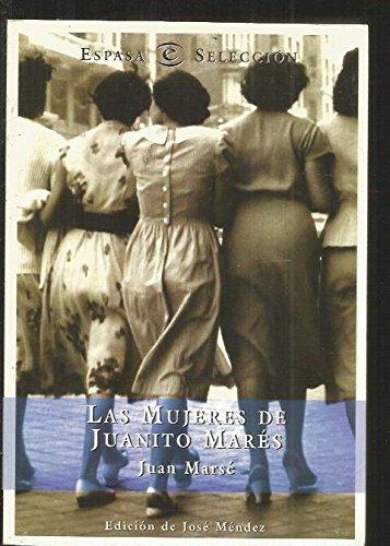 Las mujeres de Juanito Mares (Spanish Edition): Marse, Juan
