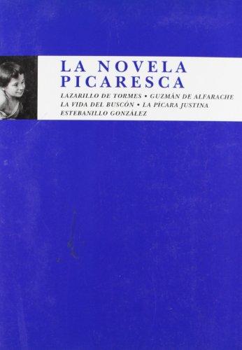 9788423978922: La Novela Picaresca: Lazarillo de Tormes, Guzman de Alfarache, La vida del Buscon, La picara Justina, Estebanillo Gonzalez