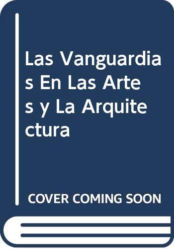 9788423978977: Las Vanguardias En Las Artes y La Arquitectura (Spanish Edition)