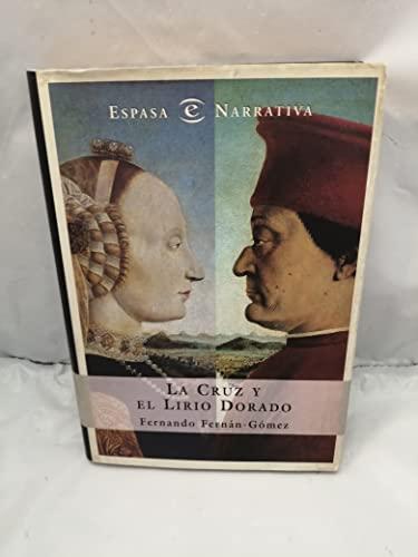 La Cruz y El Lirio Dorado (Narrativa / Espasa) (Spanish Edition): Fernan-Gomez, Fernando