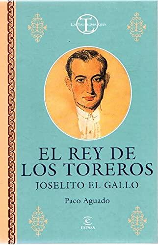 9788423987634: El Rey de Los Toreros: Joselito El Gallo