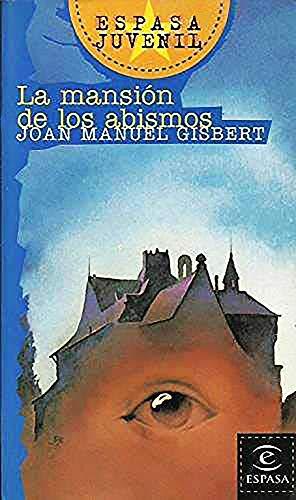 La Mansion de los Abismos (Espasa Juvenil) (Spanish Edition): Joan Manuel Gisbert