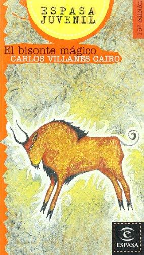 El bisonte ma?gico (Espasa juvenil) (Spanish Edition): Villanes Cairo, Carlos