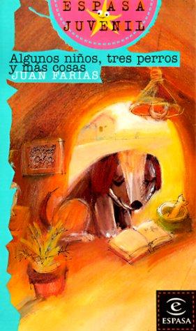 9788423988853: Algunos Ninos, Tres Perros