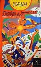 Fabulas y Leyendas Americanas: Ciro Alegria