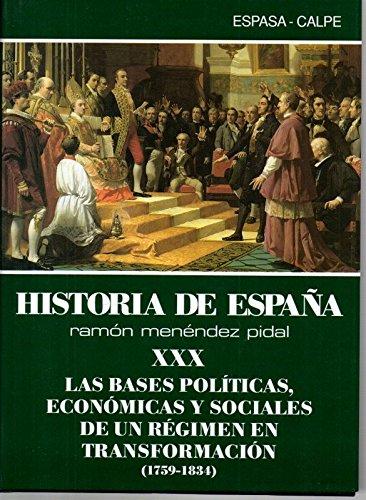 Historia de España-30. Tomo XXX (46): Las bases políticas, sociales y econó...